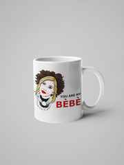Moira Rose - You Are My BéBé - Schitt's Creek Coffee Mug