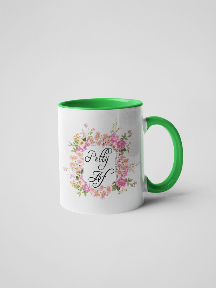 Petty AF - Floral Delicate and Fancy Coffee Mug