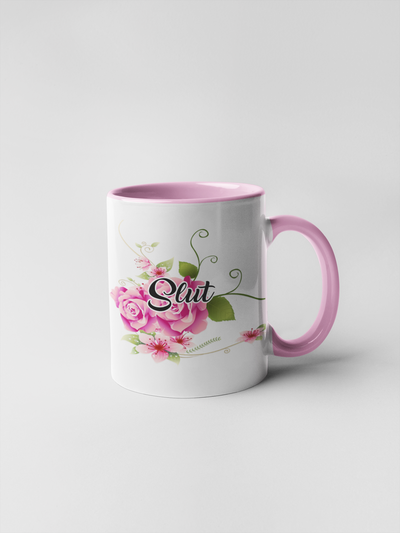 Slut Mug - Floral Fancy and Delicate