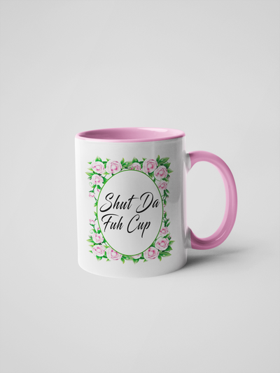 Shut Da Fuh Cup Coffee Mug - Floral Fancy and Delicate