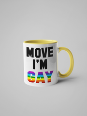 Move I'm Gay Coffee Mug