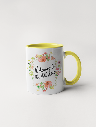 Welcome To The Shit Show Coffee Mug - Floral Fancy and Delicate