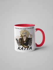 Your Dad Just Calls Me Katya - Coffee Mug - RuPaul's Drag Race