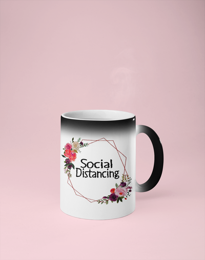 Social Distancing - Floral Color Changing Mug - Reveals Secret Message w/ Hot Water