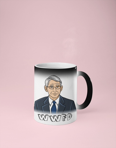 WWFD - Dr. Anthony Fauci Color Changing Mug - Reveals Secret Message w/ Hot Water