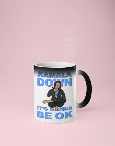 Kamala Down, It's Gonna Be OK - Color Changing Mug - Reveals Secret Message w/ Hot Water