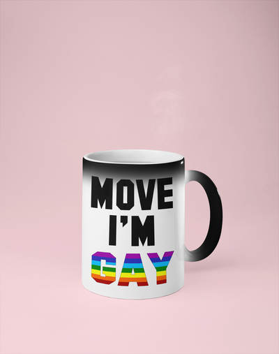 Move I'm Gay Color Changing Mug - Reveals Secret Message w/ Hot Water