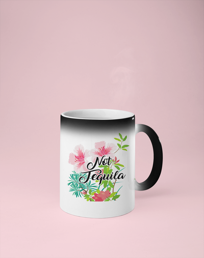 Not Tequila - Color Changing Mug - Reveals Secret Message w/ Hot Water