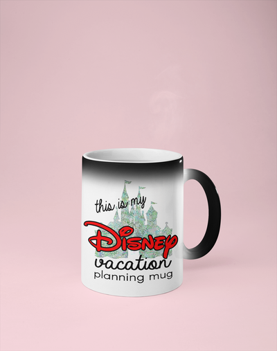 This is My Disney Vacation Planning Mug - Color Changing Mug - Reveals Secret Message w/ Hot Water