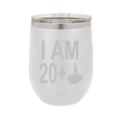 I Am 20 + Middle Finger - Polar Camel Wine Tumbler with Lid - 21st Birthday