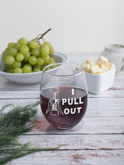 I Pull Out - Corkscrew 17oz. Stemless Wine Glass