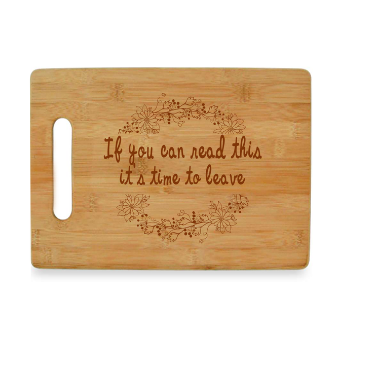 If You Can Read This it's Time to Leave -  Bamboo Cutting Board