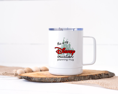 This is My Disney Vacation Planning Mug Stainless Steel Travel Mug