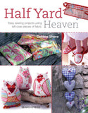 Half Yard# Heaven: Easy sewing projects using leftover pieces of fabric