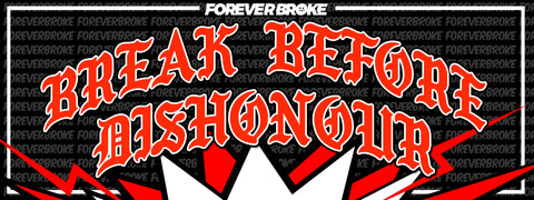 break before dishonor