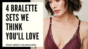 4 Bralette Sets We Think You'll Love (That Aren't Calvin Klein)