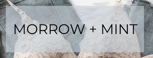 A new decade, A new name. <br/> MORI BAY is now MORROW+MINT Lingerie