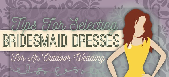 Tips For Selecting Bridesmaid Dresses For An Outdoor Wedding