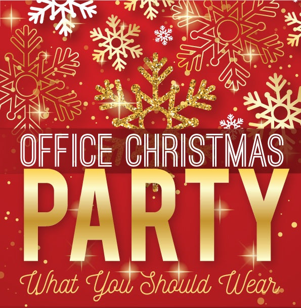 Office Christmas Party What you should wear