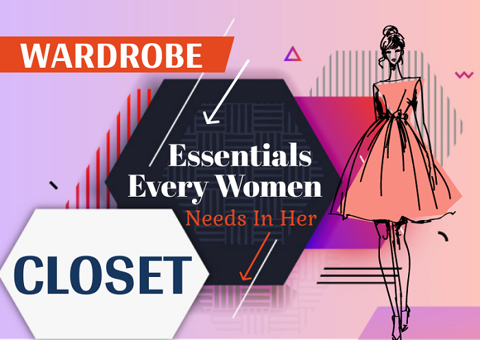 Wardrobe Essentials Every Women Needs In Her Closet