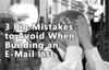 3 Big Mistakes to Avoid When Building an E-Mail List