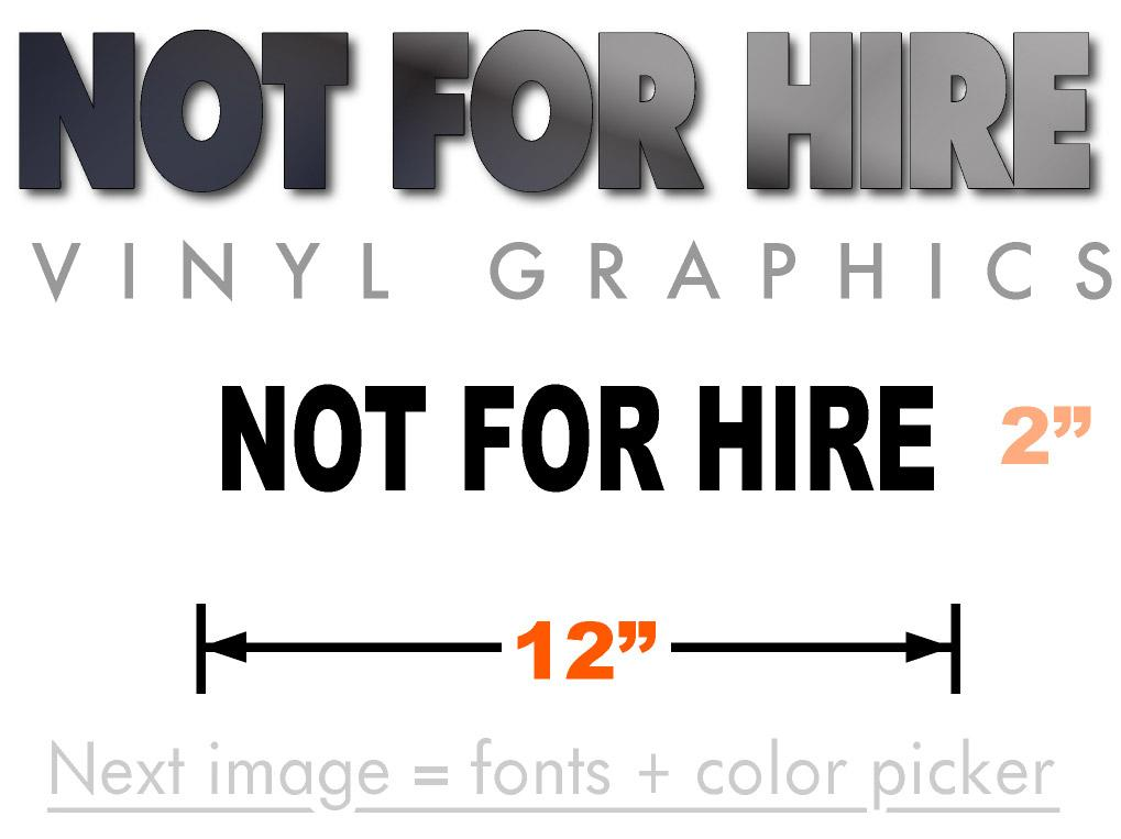 12 inch by 2 inch Not for hire adhesive vinyl graphics in black.
