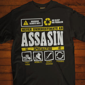 Never Underestimate an Assassin T-shirt