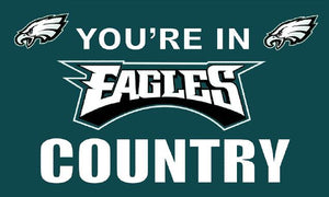 """You're In EAGLES Country"" Flag/Banner"