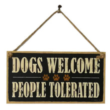 Chic Wooden Door Sign - DOGS WELCOME | PEOPE TOLERATED - The Trove Shop