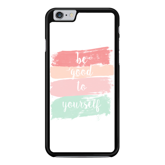Be Good To Yourself iPhone 6 Plus / 6S Plus Case | Republicase