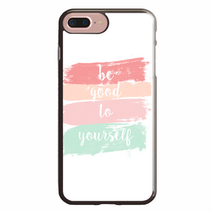 Be Good To Yourself iPhone 7 Plus Case | Republicase