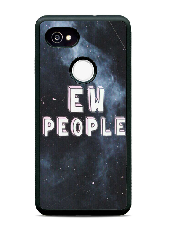 Ew People Google Pixel 2 XL Case | Republicase