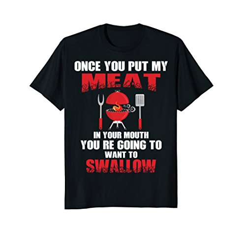 Once You Put My Meat in Your Mouth Shirt