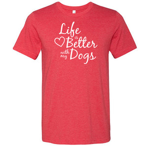 Life Is Better With My Dogs Unisex Short Sleeve Jersey Tee - Paws & Prints Studio