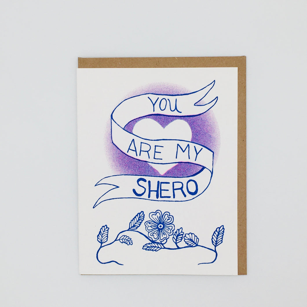 You Are My Shero Card - Love and Friendship