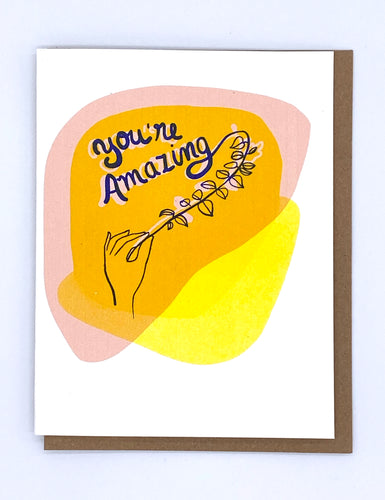 You're Amazing! - Hand and Brach Card