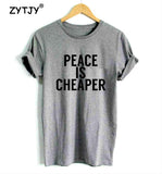 Peace Is Cheaper Women's Tee