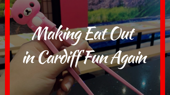 Best Restaurants In Cardiff To Make Food Fun Again