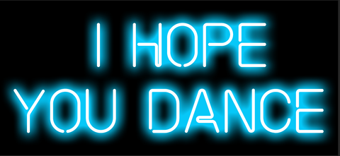 I Hope You Dance Neon Light Print