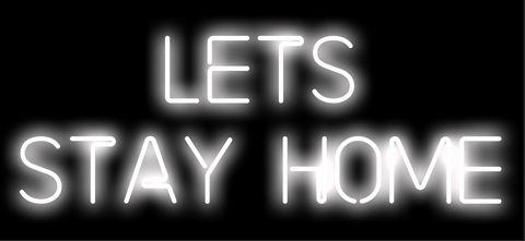 Let's Stay Home Neon Art Print