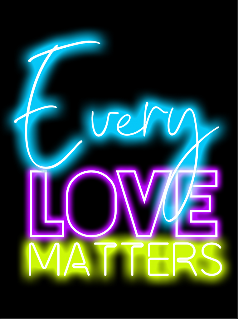 Every Love Matters Neon Art Print