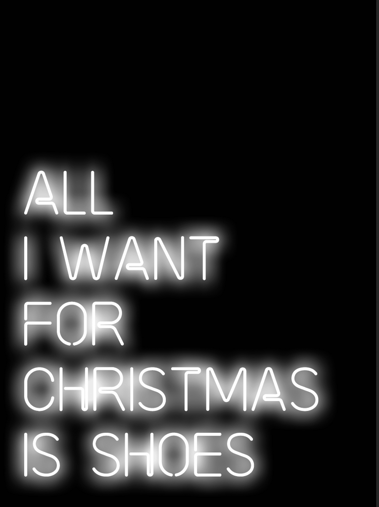 All I Want For Christmas Is Shoes Neon Art Print