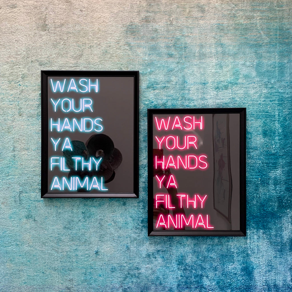 Wash Your Hands Ya Filthy Animal - A3 Neon Art Print