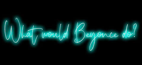 What Would Beyonce Do? Neon Art Print