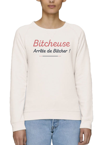 Sweat Bitcheuse arrête de bitcher