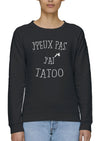 Sweat J'peux pas j'ai tatoo