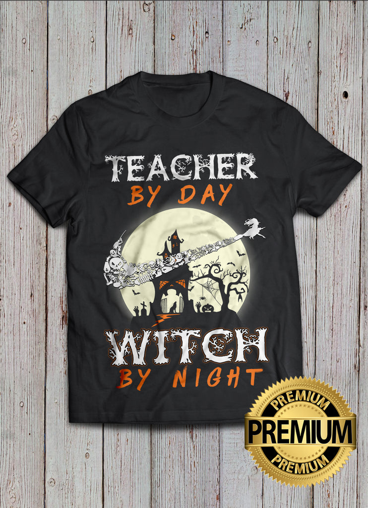 Teacher By Day, Witch By Night T-shirt