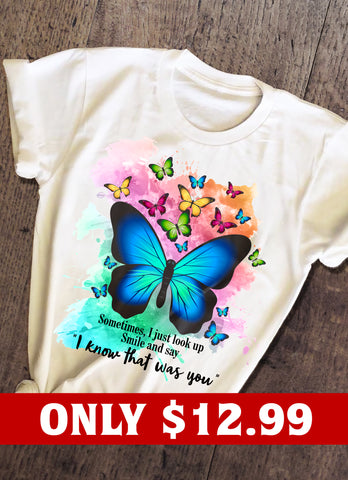 I Know That Was You And Butterfly T-shirt