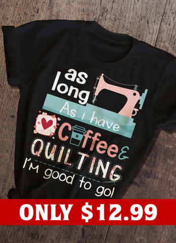 Coffee and Quilting T-shirt