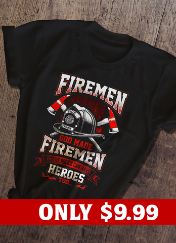 God Made Firemen T-shirt